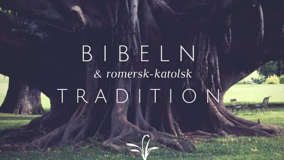 Bibeln och romersk-katolsk tradition